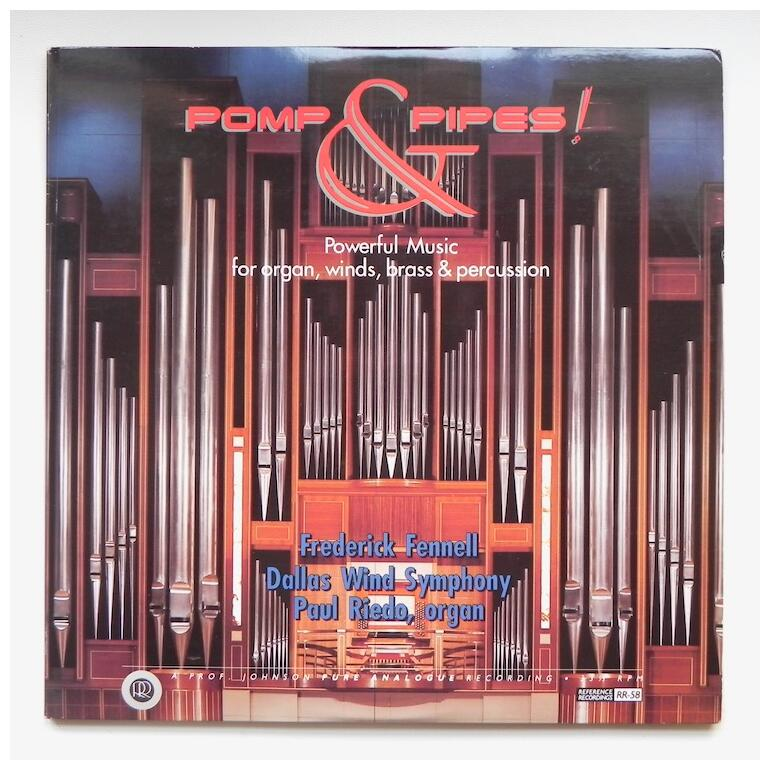 Pomp & Pipes! Powerful music for Organ, winds, brass & percussion - Fennell & Dallas Wind Symphony - Doppio LP 33 giri Made in USA - REFERENCE RECORDINGS - RR-58 - LP APERTO - Rarissima stampa