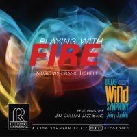 FRANK TICHELI (1958)  / TICHELI: Playing With Fire  / Esecutore: Dallas Wind Symphony, Jim Cullum Jazz Band