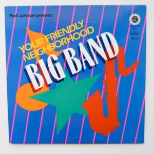 Your Friendly Neighborhood Big Band / Prof. Johnson  -- LP  45 giri - Made in USA