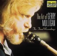 The Final Recordings / The Art of Gerry Mulligan  --  CD Made in USA