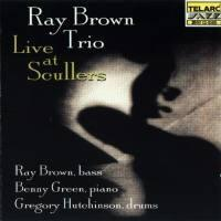 Live at Scullers / Ray Brown Trio  -- CD