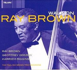 Ray Brown - Walk On  --  Doppio CD a prezo speciale