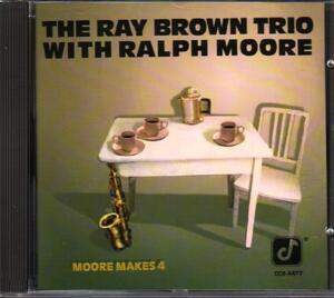 The Ray Brown Trio With Ralph Moore - Moore Makes 4   --   CD
