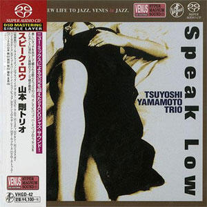 The Yamamoto Trio - Speak Low   --  SACD Single Layer - Made in Japan