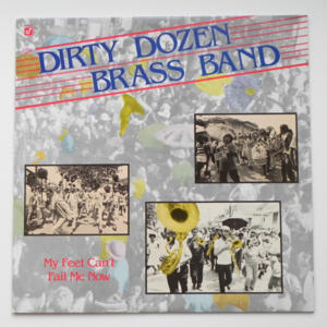 My Feet Can't Fail Me Now / The Dirty Dozen Brass Band --  LP 33 giri Made in Japan