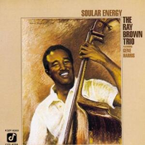Soular Energy - The Ray Brown Trio  --  CD Concord Jazz