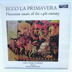 Ecco la Primavera / Early Music Consort conducted by David Munrow -- LP 33 giri - Made in UK