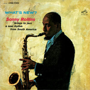 Sonny Rollins - What's New?  --  LP 33 giri 180 gr. MAde in USA