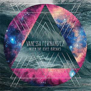 Vanessa Fernandez - When the Levee Breaks  --  Triplo LP 45 giri su vinile 180 gr. Made in USA