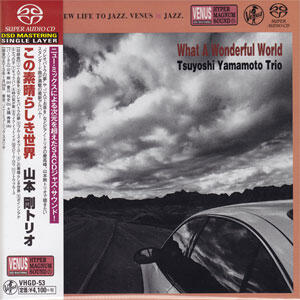 The Tsuyoshi Yamamoto Trio - What a Wonderful World   --  Single-Layer Stereo Japanese SACD