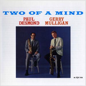Paul Desmond & Gerry Mulligan - Two Of A Mind  --  LP 33 giri vinile 180g Made in USA