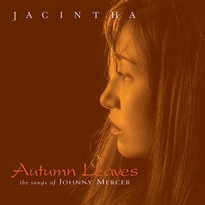 Jacintha - Autumn Leaves The Songs Of Johnny Mercer  --  Stereo Hybrid SACD Made in USA