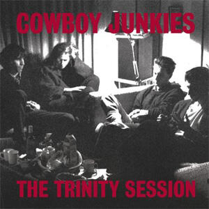 The Cowboy Junkies - The Trinity Session  --  Doppio LP 33 giri 200 gr. Made in USA