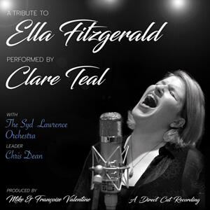 Clare Teal with The Syd Lawrence Orchestra - A Tribute To Ella Fitzgerald  --  LP 33 giri 180 gr. Direct to Disc