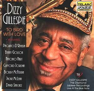 Dizzy Gillespie – To Bird With Love  --  CD  Made in USA by Telarc - SEALED