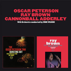 Oscar Peterson / Ray Brown / Cannonball Adderley - Bursting Out + Ray Brown with All-Star Band  --  CD