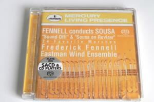 Fennel conducts Sousa - Sound Off & Sousa on Review - F. Fennel & Eastman Wind Ensemble  --  SACD Ibrido