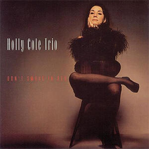 The Holly Cole Trio - Don't Smoke In Bed  --  LP 33 giri 200g Made in USA