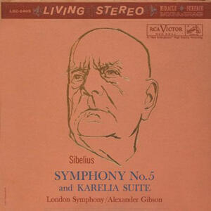 Sibelius - Symphony No. 5 and Karelia Suite - London Symphony Orchestra Alexander Gibson, conductor  --  LP 33 giri 200 gr. Made in USA