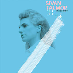 Sivan Talmor - Fire Live at Bauer Studios  --  LP 33 giri 180 gr. Made in Germany - Full Analog