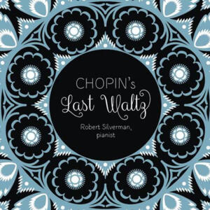 Robert Silverman - Chopin's Last Waltz  --  LP 33 giri 180g Made in USA