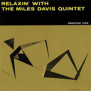 The Miles Davis Quintet - Relaxin' With The Miles Davis Quintet  --  LP 33 giri 200 gr. Made in USA in versione originale MONO