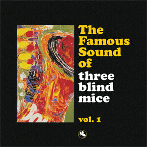 The Famous Sound of Three Blind Mice Vol. 1  - Doppio LP 33 giri su vinile 180 gr. Made in USA