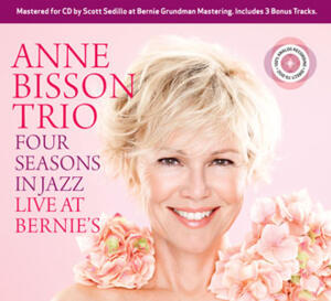 The Anne Bisson Trio - Four Seasons in Jazz Live at Bernie's  --  CD Made in USA