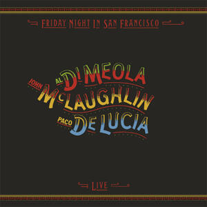 John McLaughlin, Paco de Lucia & Al Di Meola - Friday Night In San Francisco   --   LP 33 giri 180 gr. Made in USA