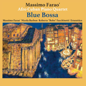 The Massimo Farao' Afro Cuban Piano Quartet  - Blue Bossa  --  LP 33 giri 180 gr.  Made in Japan