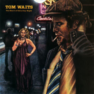 Tom Waits - The Heart of Saturday Night  --  LP 33 giri 180 gr. Made in USA