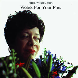 Violets For Your Furs / Shirley Horn Trio   --  LP 33 giri 180 gr. Made in Germany - From two tracks original analog master tape