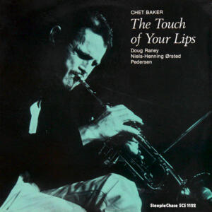 Chet Baker – The Touch Of Your Lips  --  LP 33 giri 180 gr. Made in Germany - Dal master analogico originale a due tracce
