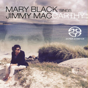 Mary Black Sings Jimmy MacCarthy  --  Hybrid Stereo SACD