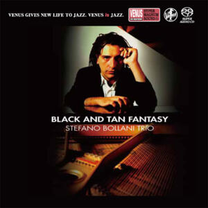 The Stefano Bollani Trio - Black And Tan Fantasy   --  SACD Single-Layer Stereo - Made in Japan - Suona solo sui lettori SACD