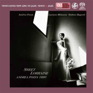 The Andrea Pozza Trio - Sweet Lorraine   --  SACD Single-Layer Stereo Made in Japan - Suona solo sui lettori SACD