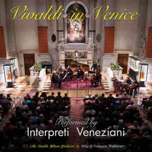 Interpreti Veneziani - Vivaldi In Venice  --  Doppio LP 33 giri 180 gr. DIRECT TO DISC - Made in EU
