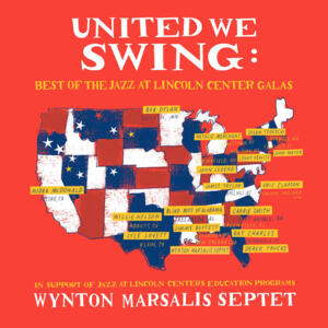 Wynton Marsalis Septet ‎– United We Swing: Best of the Jazz at Lincoln Center Galas  --  Doppio LP 33 giri 180 gr. Made in USA