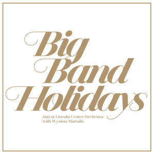 The Lincoln Center Jazz Orchestra ‎with Wynton Marsalis – Big Band Holidays  --  Doppio LP 33 giri 180 gr. Made in USA