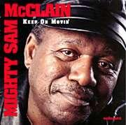 Mighty Sam McClain - Keep On Movin'  --  CD Made in USA