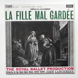 Hérold-Lanchbery LA FILLE MAL GARDEE / Orchestra of the Royal Opera House Covent Garden conducted by John Lanchbery  --  LP 33 giri Made in UK 1962
