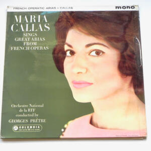 Maria Callas sings great arias from French Operas / Maria Callas / Orchestre National de la RTF conducted by Georges Pretre  --  LP 33 giri - Made in UK