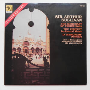 Sir Arthur Sullivan THE MERCHANT OF VENICE Suite - THE TEMPEST Incidental Music - IN MEMORIAM Ouverture  / City of Birmingham Symphony Orchestra  - Sir Vivian Dunn -  LP 33 giri - Made in USA