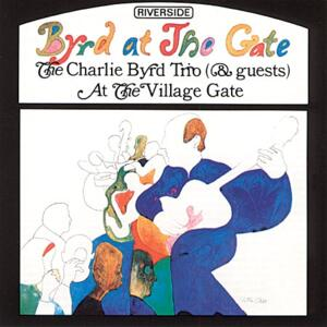 The Charlie Byrd Trio - Byrd At The Gate  --  Doppio LP 45 giri 180 gr. Made in USA