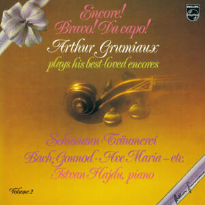 Arthur Grumiaux - Encore! Bravo! Da Capo! Arthur Grumiaux plays his best loved encores Vol. 2  -  LP 33 giri 180 gr.