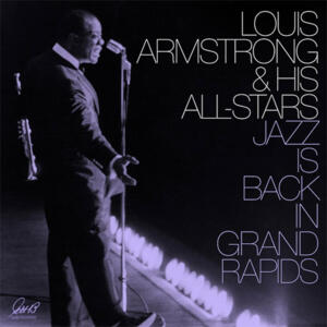 Louis Armstrong & His All-Stars Jazz Is Back In Grand Rapids  --  Doppio LP 33 giri Made in USA e stampato in Germania