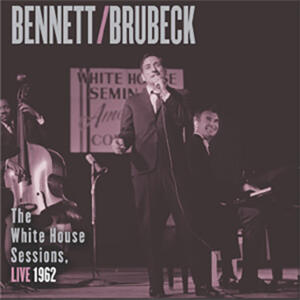 Tony Bennett/Dave Brubeck - The White House Sessions Live 1962  --  Doppio LP 33 giri 180 gr. Made in USA