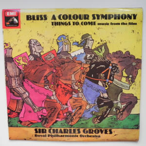 Bliss A COLOUR SYMPHONY - THINGS TO COME / Royal Philharmonic Orchestra conducted by Sir Charles Groves  --  LP 33 giri - Made in UK