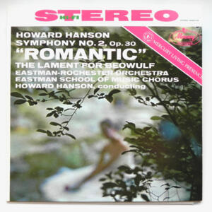 H. Hanson - SYMPHONY NO.2, OP. 30 ROMANTIC THE LAMENT FOR BEOWULF - Eastman-Rochester Orchestra conducted by H. Hanson  --  LP 33 giri  - Made in USA