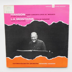 H. Hanson - PIANO CONCERTO - MOSAICS / J. La Montaine BIRDS OF PARADISE / Eastman-Rochester Orchestra  conducted by H. Hanson  --  LP 33 giri  -  Made in USA